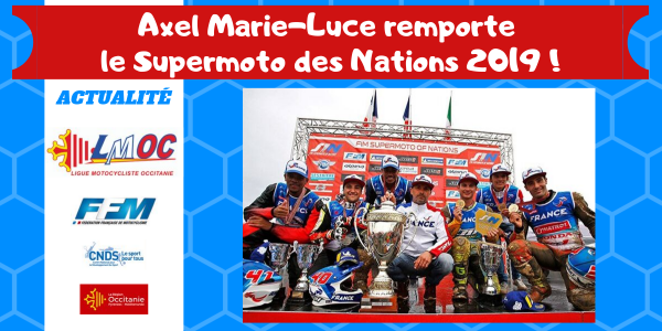 Axel Marie-Luce remporte le Supermoto des Nations 2019 !