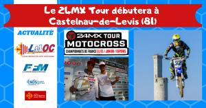 Le 24MX Tour débutera à Castelnau-de-Levis (81)