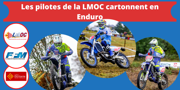 Les pilotes de la LMOC cartonnent en Enduro