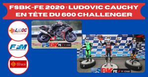 FSBK-FE 2020 : Ludovic Cauchy en tête du 600 Challenger
